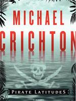 "Michael Crichton ""Pirate Latitude"""