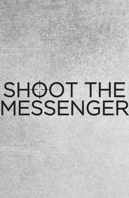 Пристрелите посланника