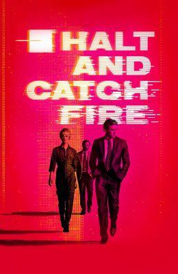 """Постер к фильму """"Остановись и гори"""" /Halt and Catch Fire/ (2014)"""