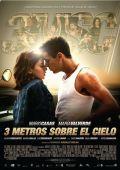 """Постер 1 из 2 из фильма """"3 метра над уровнем неба"""" /Tres metros sobre el cielo/ (2010)"""