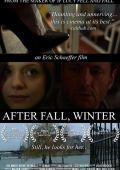 "Постер 1 из 1 из фильма ""After Fall, Winter"" /After Fall, Winter/ (2011)"