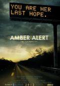"""Постер 1 из 1 из фильма """"Amber Alert"""" /Amber Alert/ (2012)"""