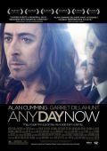 """Постер 2 из 2 из фильма """"Any Day Now"""" /Any Day Now/ (2012)"""