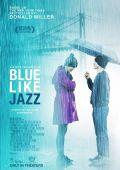 "Постер 1 из 1 из фильма ""Blue Like Jazz"" /Blue Like Jazz/ (2011)"