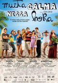 """Постер 1 из 1 из фильма """"Будьте спокойны"""" /Muita Calma Nessa Hora/ (2010)"""