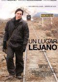 """Постер 1 из 1 из фильма """"Далекое место"""" /Un lugar lejano/ (2010)"""