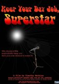 """Постер 1 из 1 из фильма """"Держись, суперзвезда"""" /Keep Your Day Job, Superstar/ (2009)"""