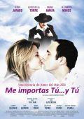 """Постер 1 из 2 из фильма """"Для меня имеешь значение ты... и ты"""" /Me importas tu... y tu/ (2009)"""