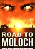 """Постер 1 из 1 из фильма """"Дорога к Молоху"""" /Road to Moloch/ (2009)"""