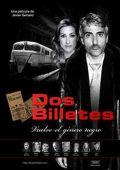 """Постер 1 из 1 из фильма """"Два билета"""" /Dos billetes/ (2009)"""
