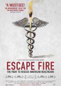 """Постер 1 из 1 из фильма """"Избежать пожара: Борьба за спасение американской системы здравоохранения"""" /Escape Fire: The Fight to Rescue American Healthcare/ (2012)"""