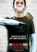 """Постер 1 из 1 из фильма """"Еще один мексиканец"""" /Un mexicano mas/ (2009)"""