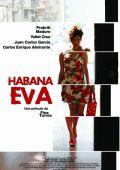 """Постер 1 из 1 из фильма """"Ева из Гаваны"""" /Habana Eva/ (2010)"""