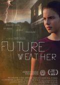"""Постер 1 из 1 из фильма """"Future Weather"""" /Future Weather/ (2012)"""