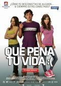 """Постер 1 из 2 из фильма """"Какая к черту любовь?:("""" /Que pena tu vida/ (2010)"""