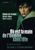 """Постер 2 из 2 из фильма """"Где рука человека без головы"""" /Ou est la main de l'homme sans tete/ (2009)"""