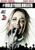 """Постер 1 из 1 из фильма """"Задержи дыхание"""" /Hold Your Breath/ (2012)"""