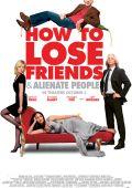 """Постер 2 из 4 из фильма """"Как потерять друзей и заставить всех тебя ненавидеть"""" /How to Lose Friends & Alienate People/ (2008)"""