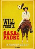 "Постер 2 из 4 из фильма ""В доме отца"" /Casa de mi Padre/ (2012)"