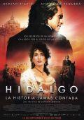 "Постер 3 из 3 из фильма ""Идальго"" /Hidalgo - La historia jamas contada./ (2010)"