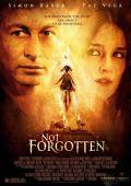 """Постер 1 из 4 из фильма """"Исчезновение"""" /Not Forgotten/ (2009)"""