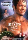 """Постер 1 из 2 из фильма """"Из Мексики с любовью"""" /From Mexico with Love/ (2009)"""