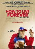 """Постер 1 из 3 из фильма """"Как жить вечно"""" /How to Live Forever/ (2009)"""