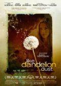 """Постер 1 из 2 из фильма """"Как одуванчики"""" /Like Dandelion Dust/ (2009)"""