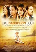 """Постер 2 из 2 из фильма """"Как одуванчики"""" /Like Dandelion Dust/ (2009)"""