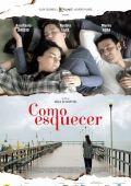 """Постер 1 из 1 из фильма """"Как все забыть?"""" /Como Esquecer/ (2010)"""