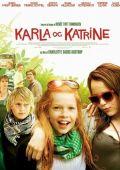 """Постер 1 из 1 из фильма """"Карла и Катрина"""" /Karla og Katrine/ (2009)"""