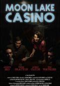 """Постер 1 из 1 из фильма """"Казино """"Лунное озеро"""""""" /Moon Lake Casino/ (2009)"""