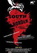 """Постер 1 из 3 из фильма """"К югу от границы"""" /South of the Border/ (2009)"""