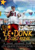 """Постер 1 из 1 из фильма """"Ле Донк и Скор-се-зе"""" /Le Donk & Scor-zay-zee/ (2009)"""