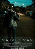 "Постер 1 из 1 из фильма ""Marked Man"" /Marked Man/ (2012)"