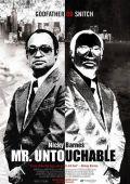 """Постер 1 из 2 из фильма """"Господин Неприкасаемый"""" /Mr. Untouchable/ (2007)"""