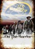 """Постер 1 из 1 из фильма """"На границе"""" /On the Border/ (2009)"""
