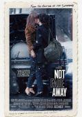 """Постер 1 из 1 из фильма """"Not Fade Away"""" /Not Fade Away/ (2012)"""
