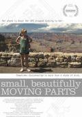 """Постер 1 из 1 из фильма """"Small, Beautifully Moving Parts"""" /Small, Beautifully Moving Parts/ (2011)"""