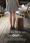 """Постер 1 из 1 из фильма """"See Girl Run"""" /See Girl Run/ (2012)"""