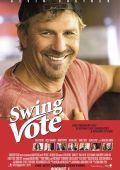 """Постер 1 из 1 из фильма """"На трезвую голову"""" /Swing Vote/ (2008)"""