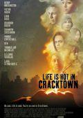 """Постер 1 из 2 из фильма """"Веселая жизнь в Крэктауне"""" /Life Is Hot in Cracktown/ (2009)"""