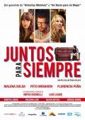 """Постер 1 из 1 из фильма """"Вместе навсегда"""" /Juntos para siempre/ (2010)"""