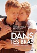 """Постер 1 из 1 из фильма """"В твоих объятиях"""" /Dans tes bras/ (2009)"""