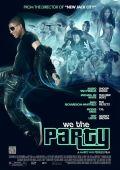 """Постер 1 из 1 из фильма """"We the Party"""" /We the Party/ (2012)"""
