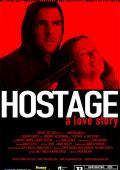 """Постер 1 из 1 из фильма """"Заложница: Любовная история"""" /Hostage: A Love Story/ (2009)"""