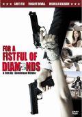 """Постер 1 из 1 из фильма """"За портфель бриллиантов"""" /For a Fistful of Diamonds/ (2009)"""