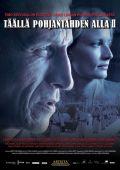 """Постер 2 из 2 из фильма """"Здесь, под полярной звездой 2"""" /Taalla Pohjantahden alla II/ (2010)"""
