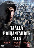 """Постер 1 из 1 из фильма """"Здесь, под полярной звездой"""" /Taalla Pohjantahden alla/ (2009)"""