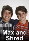 Макс и Шред /Max and Shred/ (2014)